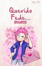 Querido Fede... || Fede x Félix #PremiosNSD  #PremiosPudin [En Edición]  by Aina_Sama03