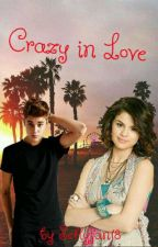 Crazy in Love by SellyFan18