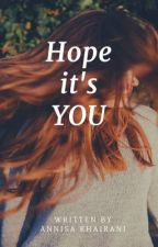 hope it's you (on revisi)  by annisakhrnii