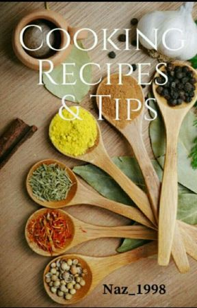 Cooking Recipes And Tips by Naz_1998