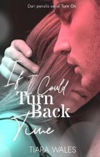 Turn Back #2TurnSeries [Completed] by TiaraWales