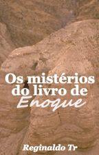 Os mistérios do livro de Enoque by reginaldotr