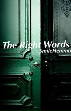 """ The Right Words "" • Recueil de OneShot by SmileHemmox"