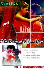 Manan ~The Moment I Saw You~ by mananneetu