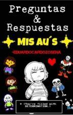 Preguntas y respuestas (Mis Au's) by EduardoCardozoSena