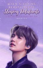 When Sleeping Beauty Meets Sleeping Delafuente [Delafuente Series #5] by JulieDura