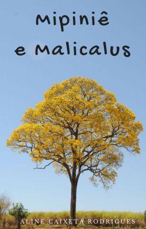 Mipiniê e Malicalus by Aline_Caixeta