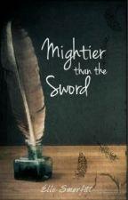 Mightier than the Sword by ElleSmurfitt