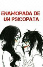Enamorada De Un Psicopata by Yurbleiidys