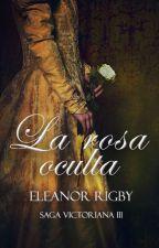 Enigma de la rosa [#3] by _EleanorRigby
