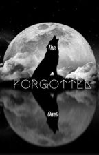 The forgotten ones by chloel911l
