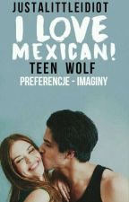 I Love Mexican! [Teen Wolf] by justalittleidiot