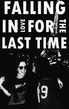 Falling in love for the last time [TRADUCIDA] [COMPLETA] by _camzi