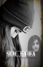SEM SAÍDA (Camren version) by Hansenhigher
