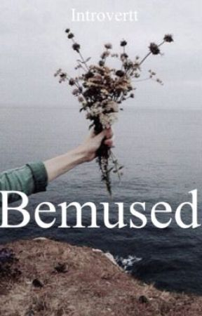 Bemused by introvertt
