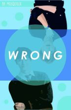 wrong | chanbaek 🔒✔ by daeheewee