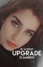 Upgrade (CAMREN) by Tate1927