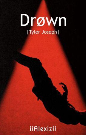 Drown   Tyler Joseph by iiAlexizii