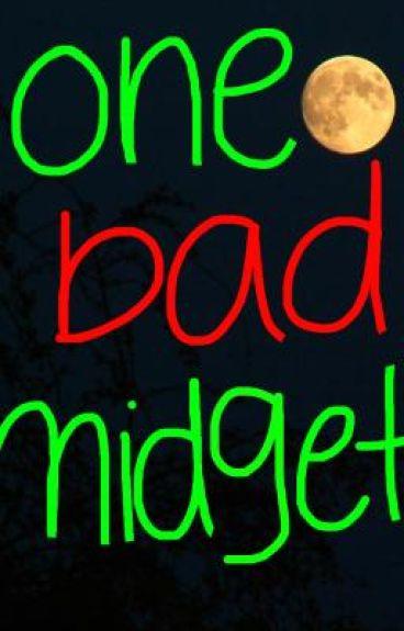 One Bad Midget by KristenLuvsYou