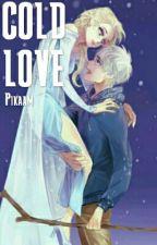 Cold Love [ En réécriture ] - Jelsa by Pikaam