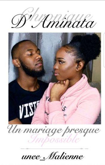 Chronique d'Aminata : Un mariage presque impossible !