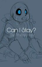 Can I Stay? (Underswap!Sans × Reader) by MonikaSenpai