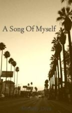 A Song Of Myself by Fruthie_Catmore