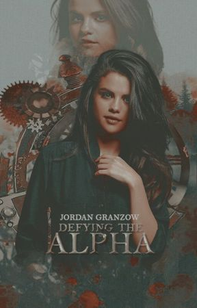 Defying The Alpha (COMPLETED) by jordangranzow
