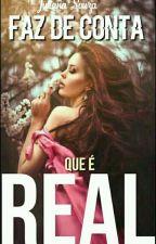 Faz De Conta Que É Real    H.S by Juhh_Souza