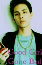 Good Girl Gone Bad(Carter Reynolds Fanfiction) by FIYM001