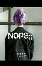 Nope;; c.t.h. by larryhugs_ariG