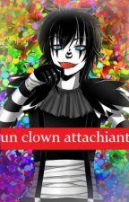 Un clown atachiant [En réécriture] by blackyuki13