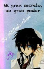 Mi Gran Secreto, Un Gran Poder by mitsuki_chan13
