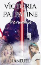 Victoria Palpatine - porwanie by Haneueu