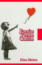 Poesias, Versos e Cantos by Eliasmatos17ms