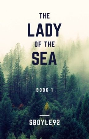 Lady of the Sea (COMPLETE) by Sboyle92
