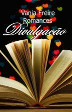 Divulgação de livros do Wattpad by VaniaFreireoficial