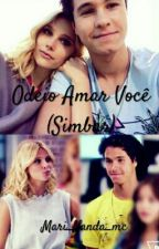 Odeio Amar Você  (Simbar) by Mari_Nanda_mc