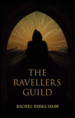 The Ravellers Guild by RachelEmmaShaw