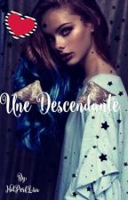 Une Descendante  by NotPerfLisa