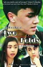 Two Folds: MayWard FF | COMPLETED by YixingsBride