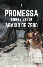 A Promessa - Sobrevivendo Abaixo De Zero by Giovanni3729