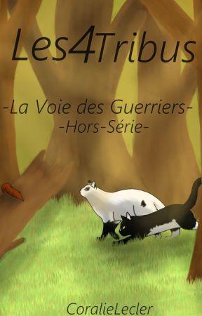 Les 4 Tribus - La Voie des Guerriers - Fiction La Guerre des Clans by CoralieLecler
