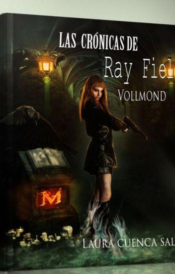 Las Crónicas de Ray Field -El Vollmond (trabajando en el 3º libro) ©