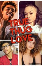 True Thug Love (Completed) by Lay_Boogie