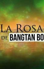 ×LA ROSA DE BANGTAN BOYS×(BTS) by LxVeTaenie