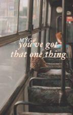 You've got that one thing by jonghyunice