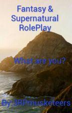 Fantasy & Supernatural RolePlay by 3RPmusketeers