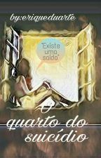 O Quarto do Suicídio  by Eriqueddr