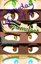Everyday life of a Greencloak (A Reilin Story) by miriam519